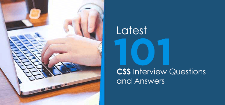 Latest 101 CSS Interview Questions and Answers