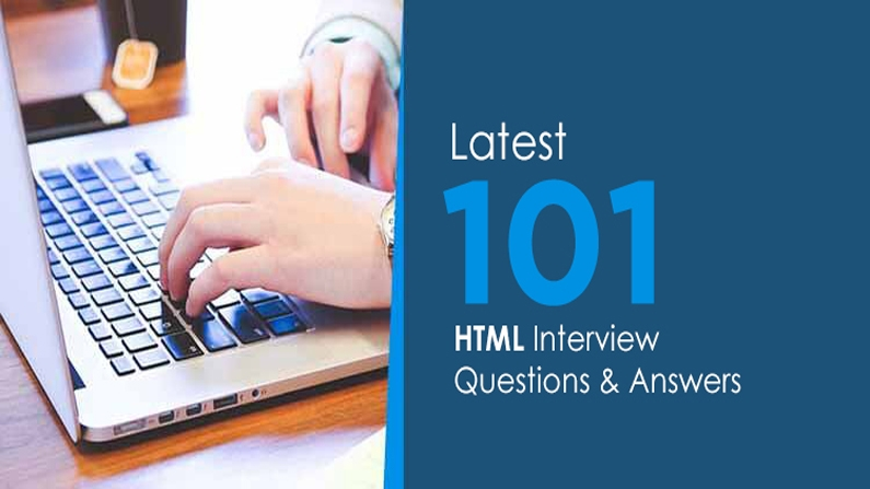 Latest 101 HTML Interview Questions and Answers
