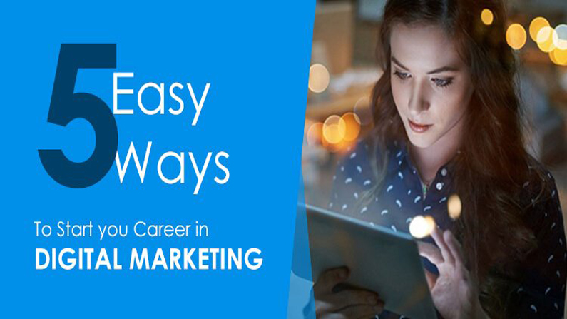 5 Easy ways to start your career in Digital Marketing